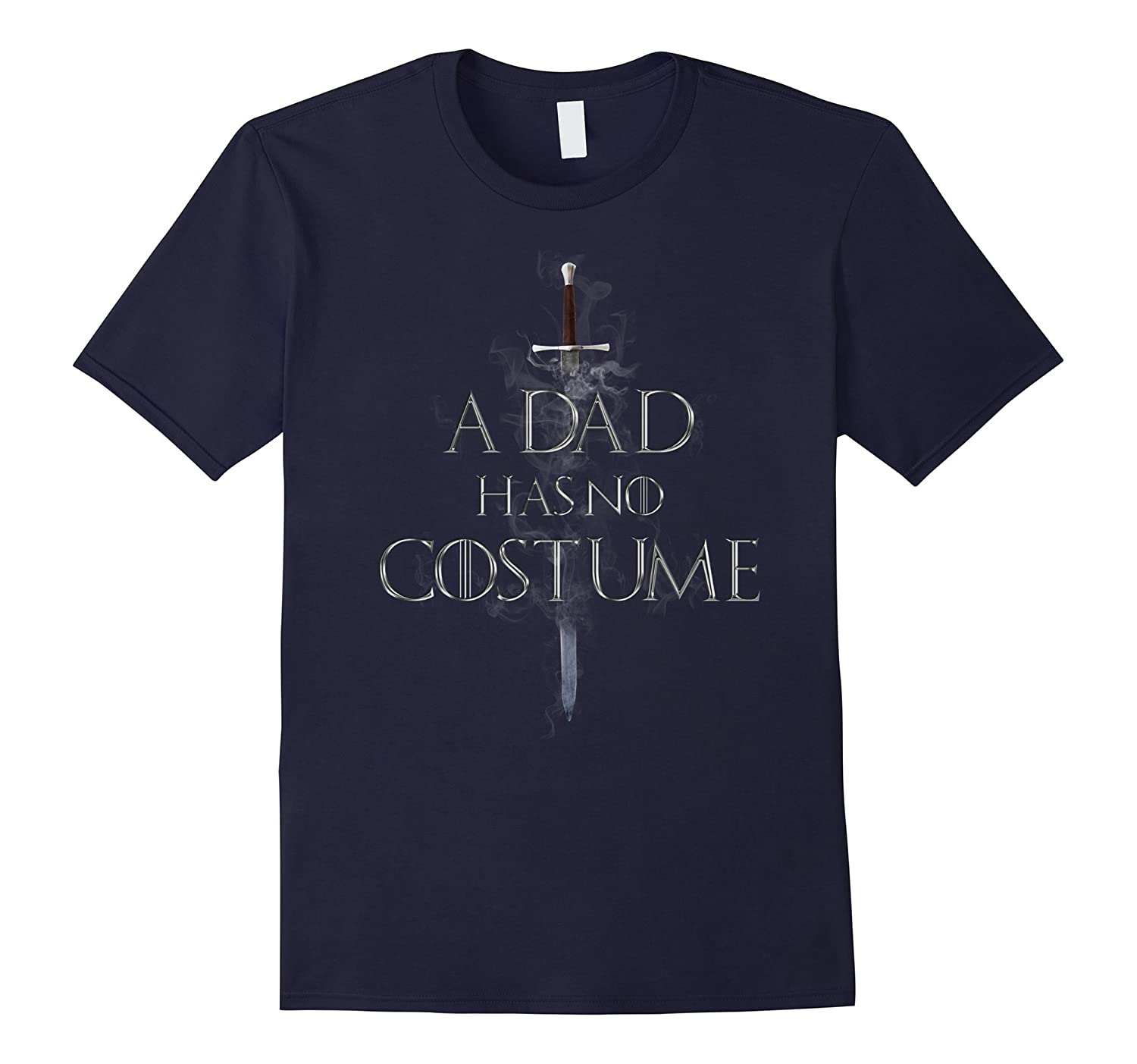 A Dad Has No Costume Halloween Shirt-T-Shirt