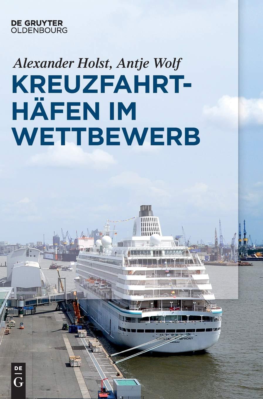 Kreuzfahrthäfen im Wettbewerb - Alexander Holst, Antje Wolf - Amazon ...