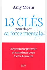 13 clés pour doper sa force mentale (French Edition) Kindle Edition
