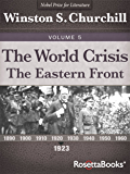 The World Crisis: The Eastern Front (Winston S. Churchill World Crisis Collection Book 5) (English Edition)