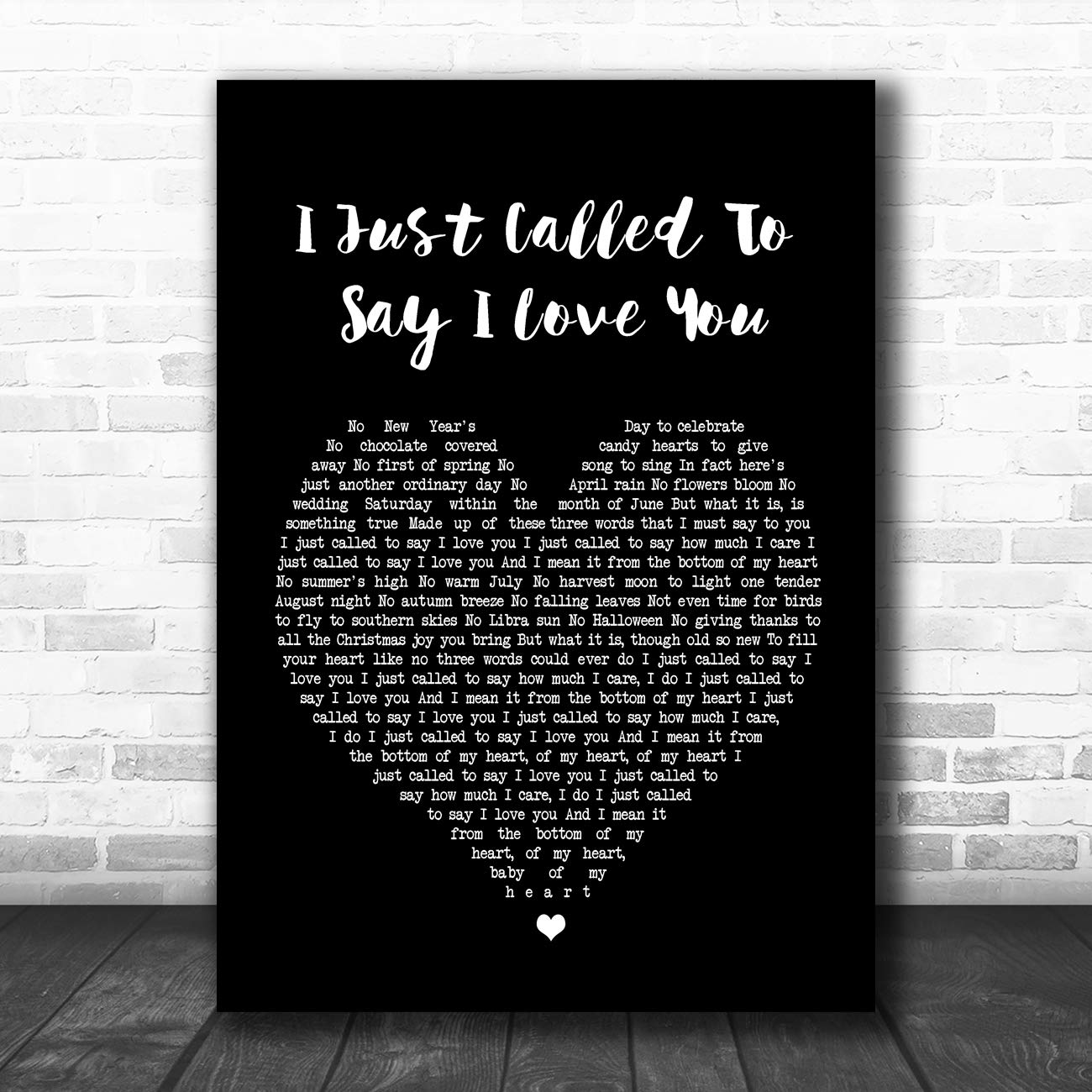 I Just Called to Say I Love You Black Heart Song Lyric Art Music Quote Gift Poster Print