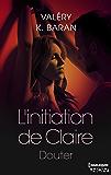 L'initiation de Claire - Douter (tome 2)