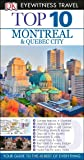 Top 10 Montreal & Quebec City (EYEWITNESS TOP 10 TRAVEL GUIDE)