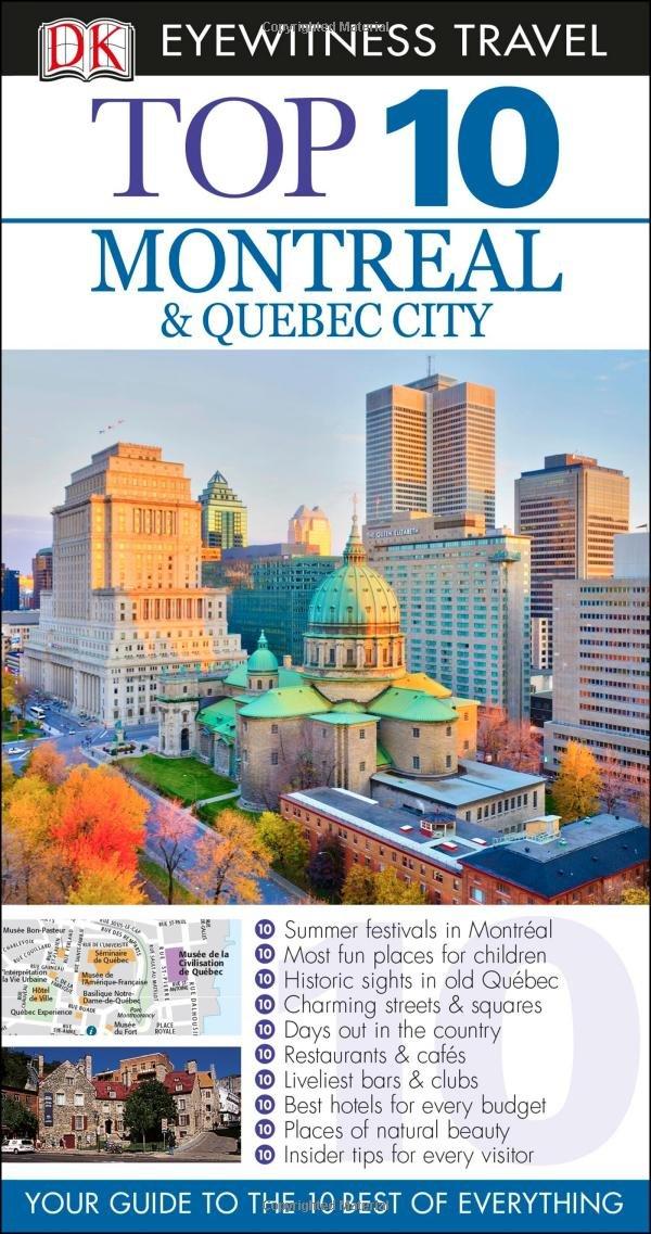 Top 10 Montreal Quebec City Eyewitness Top 10 Travel Guide