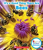 It's a Good Thing There Are Bees (Rookie Read-About Science)
