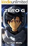 Zero G (The Zero Chronicles Book 1)