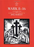 Mark 8-16 (The Anchor Yale Bible Commentaries)