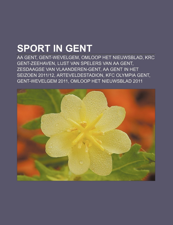 Sport in Gent: AA Gent, Gent-Wevelgem, Omloop Het Nieuwsblad, KRC Gent-Zeehaven,  Lijst van spelers van AA Gent, Zesdaagse van Vlaanderen-Gent