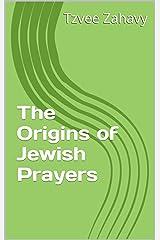 The Origins of Jewish Prayers