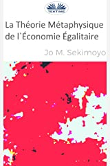 La Théorie Métaphysique de l`Économie Égalitaire (French Edition) Kindle Edition
