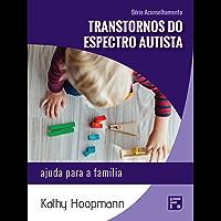 Transtornos do espectro autista: ajuda para a família (Série Aconselhamento Livro 12)