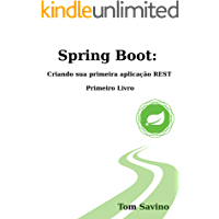 Spring Boot: Criando sua primeira aplicação Rest: Primeiro Livro