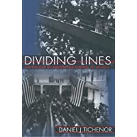 Dividing Lines: The Politics of Immigration Control in America (POD)