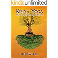 Kriya Yoga: Four Spiritual Masters and a Beginner
