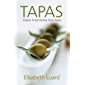 Tapas: Classic Small Dishes from Spain (English Edition)