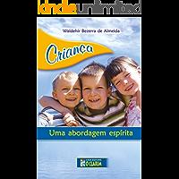 Criança, uma abordagem espírita