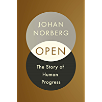 Open: The Story of Human Progress (English Edition)