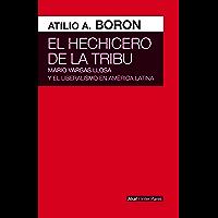 El hechicero de la tribu. Mario Vargas Llosa y el liberalismo en América Latina (Inter Pares) (Spanish Edition)