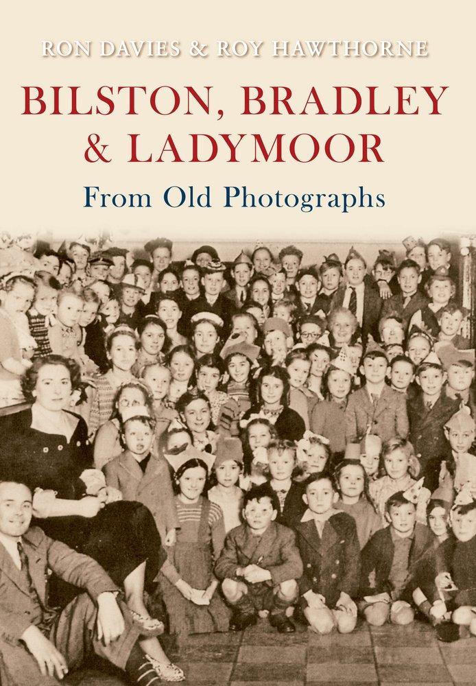 Bilston, Bradley and Ladymoor from Old Photographs: Amazon.es ...