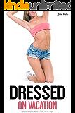 Dressed on Vacation: Crossdressing Feminization Humiliation