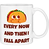 Mugvana 11oz Coffee Mug Every Now & Then I Fall Apart Taco Funny Novelty Ceramic Coffee & Tea Cup Cool Gifts for Men or Women with Gift Box