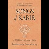Songs of Kabir: A 15th Century Sufi Literary Classic