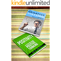 Positive Thinking: Positivity - A Step Beyond Positive Thinking; & Kiss Negative Self-Talk Goodbye: Embrace The Power of Positive Thinking (Positivity, ... in  pain, Positivity in pain Book 3)