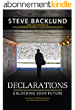 Declarations: Unlocking Your Future (English Edition)