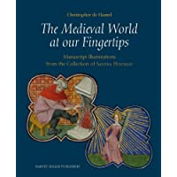 The Medieval World at Our Fingertips: Manuscript Illuminations from the Collection of Sandra Hindman (Studies in Medieval and Early Renaissance Art History)