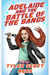 Adelaide and the Battle of the Bands (The Adelaide Martin Series Book 1) Kindle Edition