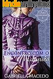 Encontro com o Marquês (Feitos Para Amar Livro 1)
