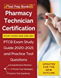 Pharmacy Technician Certification Study Guide 2020 and 2021: PTCB Exam Study Guide 2020-2021 and Practice Test Questions…