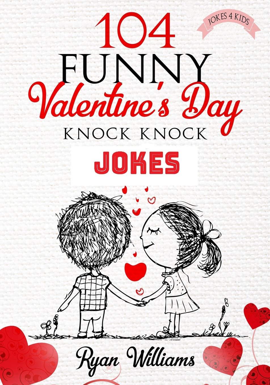 104 Funny Valentine Day Knock Knock Jokes 4 kids: Jokes 4