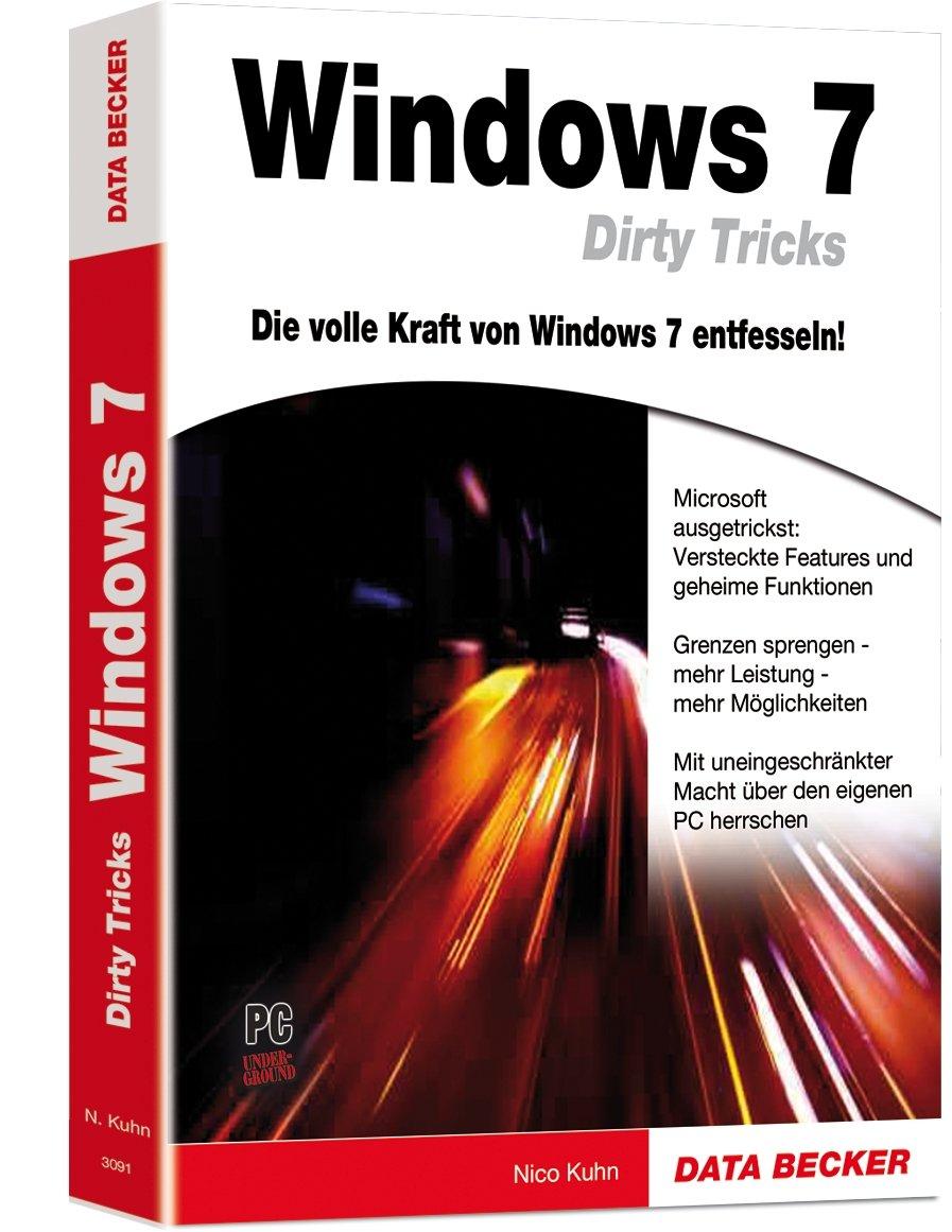 Windows 7 Dirty Tricks Gebundenes Buch – 1. Mai 2011 Nico Kuhn Data Becker 3815830915 Windows 7; Handbuch/Lehrbuch