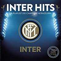 Inter Hits: La Playlist dei Campioni Nerazzurri [Explicit]