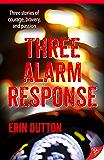 Three Alarm Response