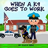 When A K9 Goes to Work