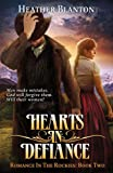 Hearts in Defiance: Romance in the Rockies Book 2