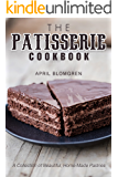 The Patisserie Cookbook: A Collection of Beautiful, Home-Made Pastries