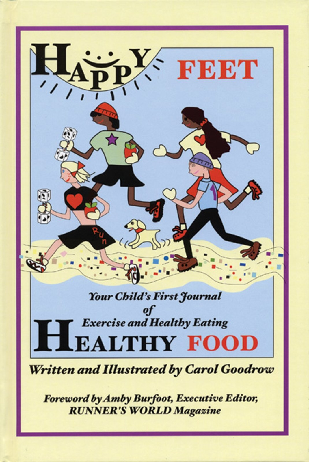 Happy Feet Healthy Food Your Child S First Journal Of Exercise And Healthy Eating Carol Goodrow 9781891369469 Amazon Com Books
