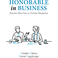 Honorable in Business: Business Ethics from a Christian Perspective