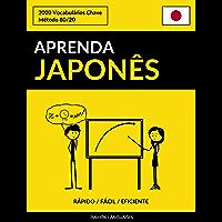 Aprenda Japonês - Rápido / Fácil / Eficiente: 2000 Vocabulários Chave
