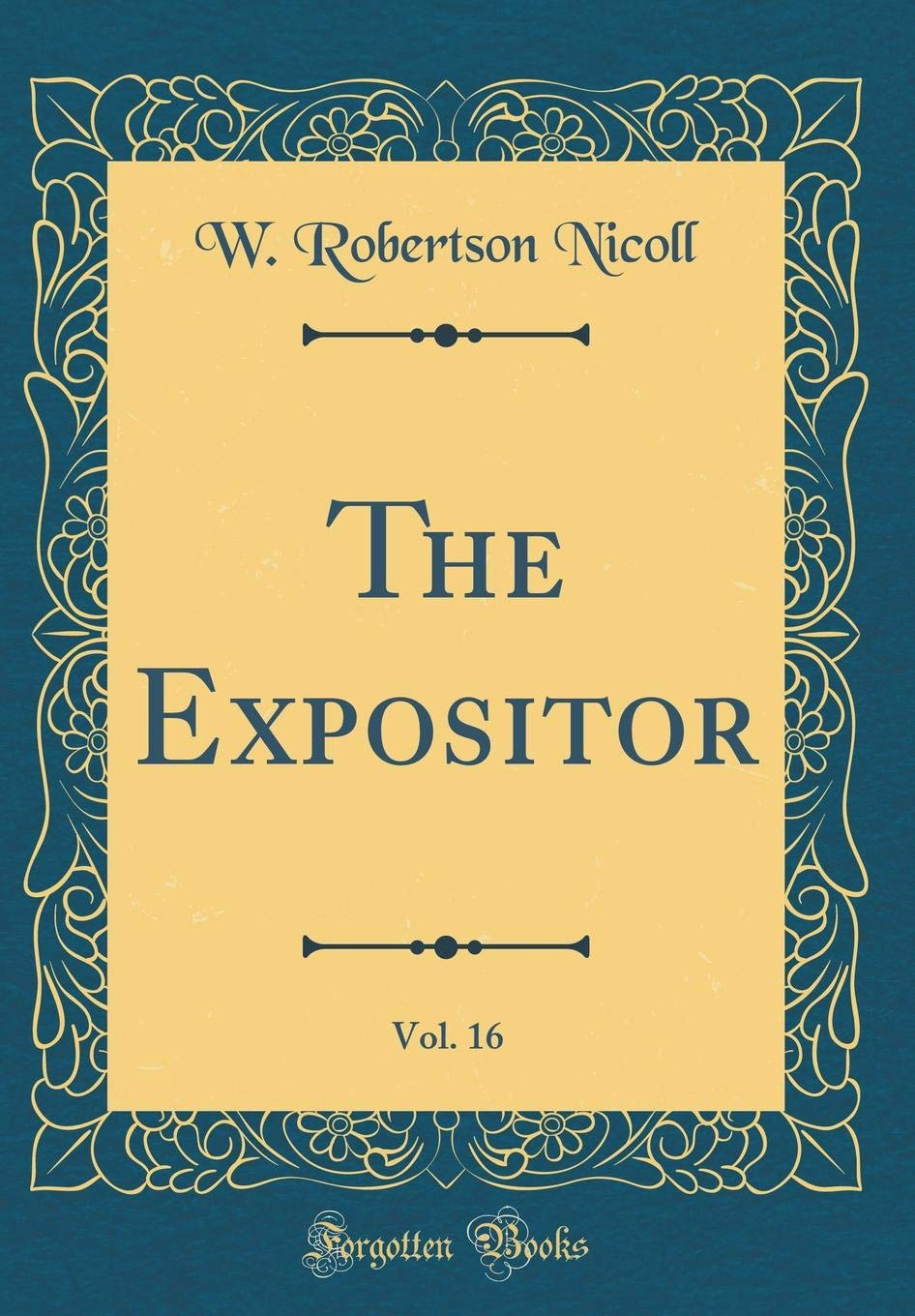 The Expositor, Vol. 16 (Classic Reprint) pdf epub