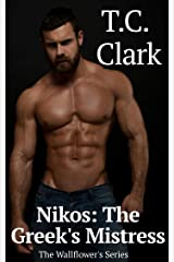 Nikos: The Greek's Mistress (BWWM) Part 2 (The Wallflower's Series Book 1) Kindle Edition