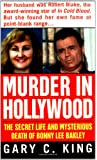 Murder In Hollywood: The Secret Life and Mysterious Death of Bonny Lee Bakley (True Crime (St. Martin's Paperbacks))