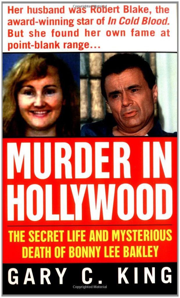 Murder In Hollywood: The Secret Life and Mysterious Death of Bonny Lee Bakley (St. Martin's True Crime Library) PDF