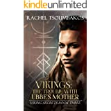 Vikings: The Trouble with Ubbe's Mother: A retelling of a Viking saga from the Gesta Danorum (Viking Secrets Book 3)