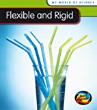 Flexible and Rigid (My World Of Science)