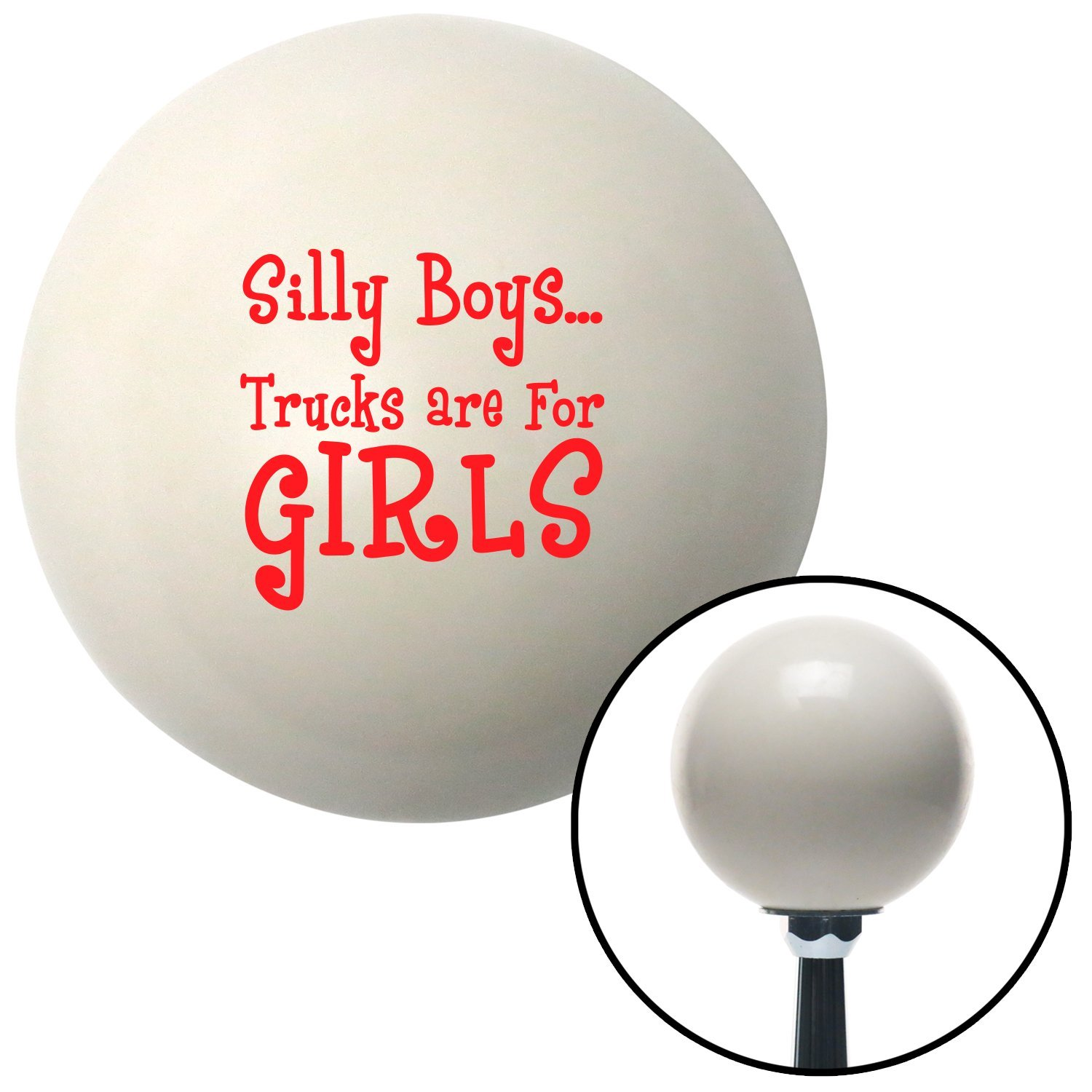 Red Silly Boys.Trucks are for Girls American Shifter 28688 Ivory Shift Knob