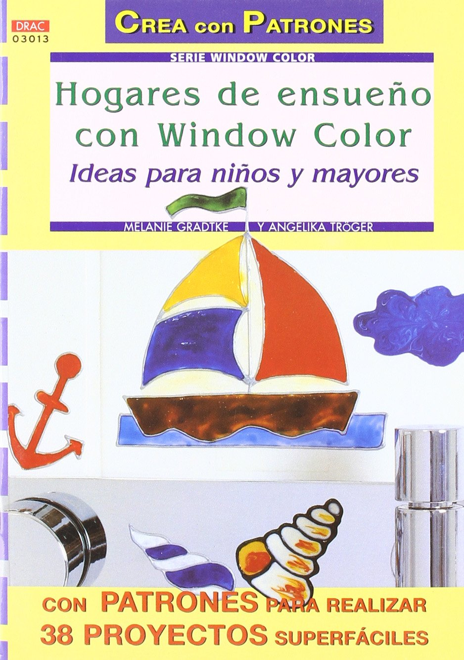 Hogares de ensueño con Window color, ideas para niños y mayores (Spanish) Paperback – 2013